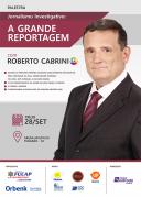 Roberto Cabrini, do SBT, fala sobre Jornalismo Investigativo em Tubarão/SC