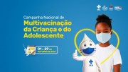 Estado realiza Campanha de Multivacinação para resgatar crianças e adolescentes