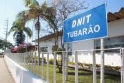 EF do DNIT em Tubarão estará fechado nesta sexta-feira, 11