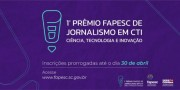 Inscrições para o Prêmio Fapesc de Jornalismo são prorrogadas até 30 de abril