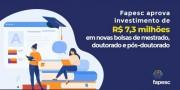 Fapesc aprova investimento de R$ 7,3 milhões em novas bolsas de estudo em SC