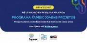 Fapesc vai investir R$ 1,5 milhão em pesquisa aplicada de jovens pesquisadores