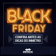 Imetro de Santa Catarina orienta sobre compras seguras na Black Friday