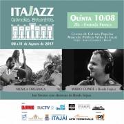 Música Orgânica e Mario Conde fazem shows nesta quinta no ITAJAZZ