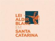 Lei Aldir Blanc em SC: inscrição para renda emergencial termina nessa sexta-feira