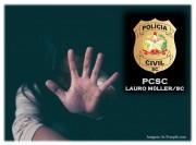 Polícia Civil indica dupla por estupro de vulnerável em Lauro Müller