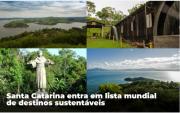 Com quatro das oito cidades certificadas, SC entra em lista mundial de destinos sustentáveis