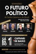 Futuro político do estado e do país será discutido neste sábado em seminário