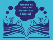 Unisul promove a Semana do Livro e da Biblioteca
