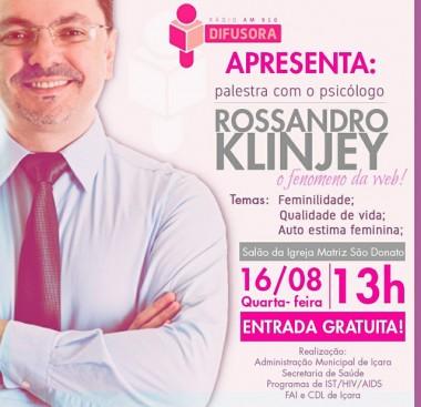 Rossandro Klinjey fará palestras para mulheres e pais içarenses
