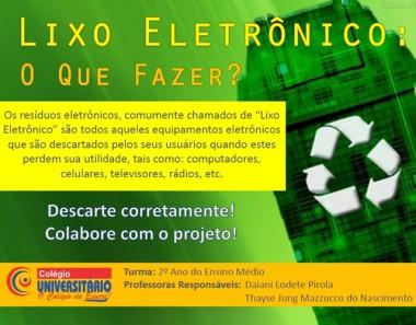 """""""Traga seu lixo eletrônico para o Univer. Nós cuidamos do meio ambiente!"""""""