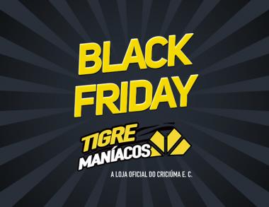 Black Friday na loja Tigre Maníacos