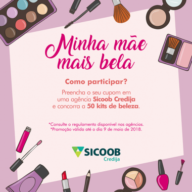 Sicoob sorteará kits de beleza para celebrar Dia das Mães